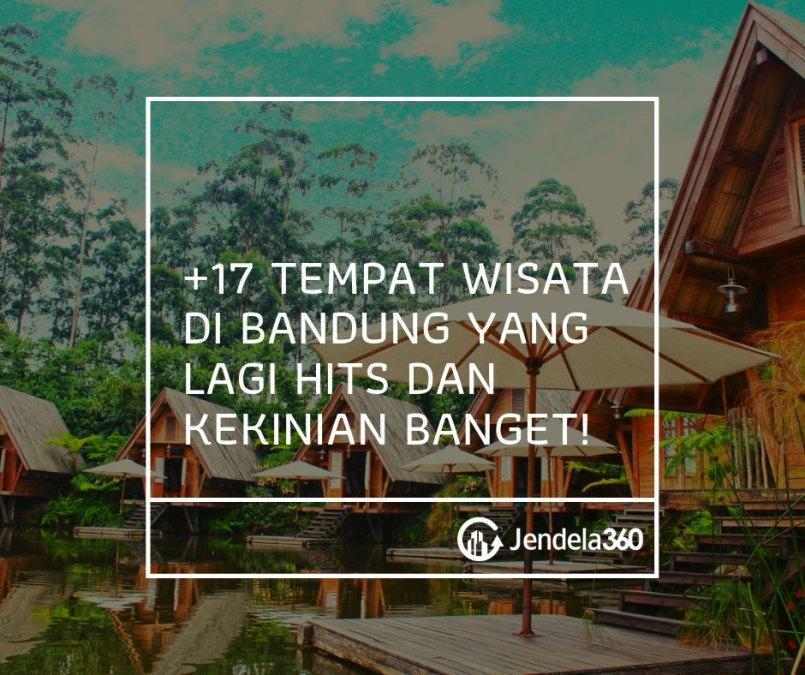 17 Tempat Wisata Di Bandung Yang Lagi Hits Dan Kekinian Banget