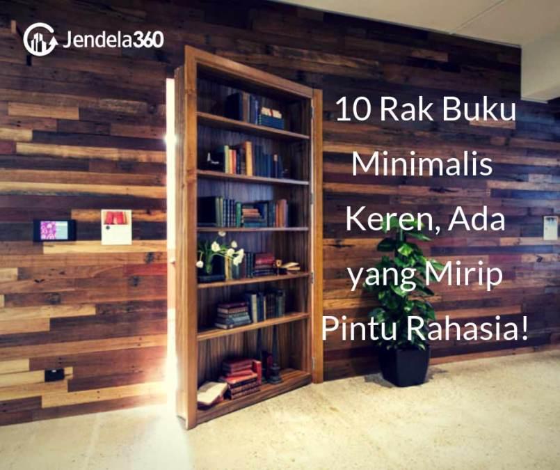 10 Rak Buku Minimalis Keren, Ada yang Mirip Pintu Rahasia!
