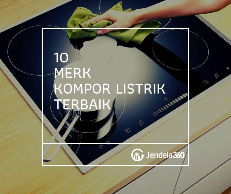10 Merk Kompor Listrik Terbaik, No.4 dan 7 Pake Layar Digital!