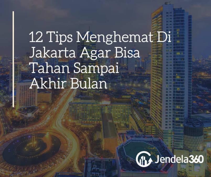 12 Tips Menghemat Di Jakarta Agar Bisa Tahan Sampai Akhir Bulan