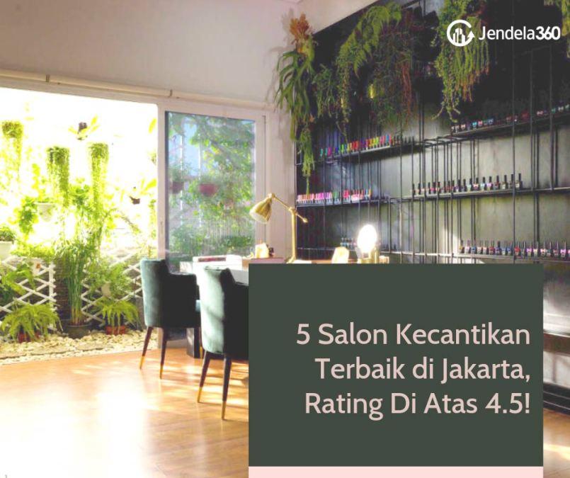 5 Salon Kecantikan Terbaik di Jakarta, Semua Rating Pelayanan Di Atas 4.5!