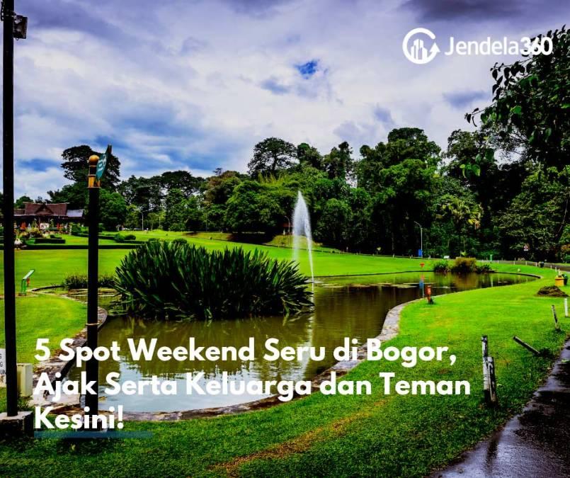 5 Spot Weekend Seru Di Bogor Ajak Serta Keluarga Dan Teman