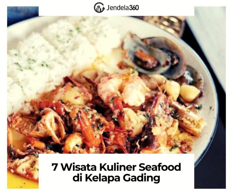 7 Seafood di Kelapa Gading, Wisata Kuliner Santai Malam Hari