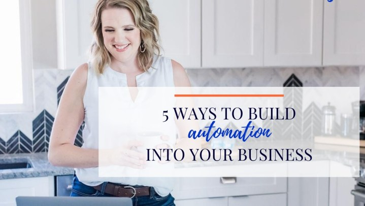 5 Ways to Build Automation into Your Business