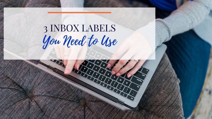 3 Inbox Labels You Need to Use