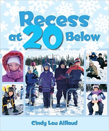 Recess at 20 Below, by Cindy Lou Aillaud