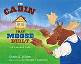 The Cabin That Moose Built, by Cherie B. Stihler