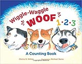 Wiggle Waggle Woof 1 2 3, by Cherie B. Stihler
