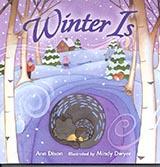 Winter Is, by Ann Dixon