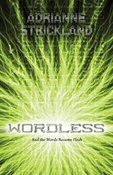Wordless, by AdriAnne Strickland