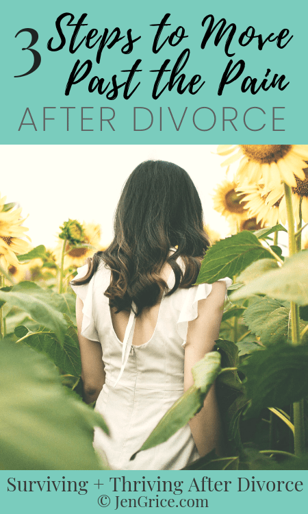 Pain is one of the hardest things to move past after divorce. But it blocks are healing and our ability to thrive after divorce. So check out these 3 steps to help you get moving in the right direction after divorce.