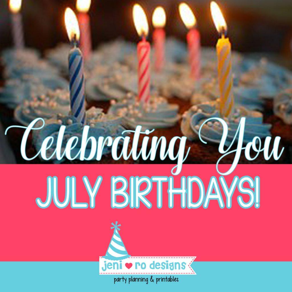 Happy Birthday July Babies Jeni Ro Designs