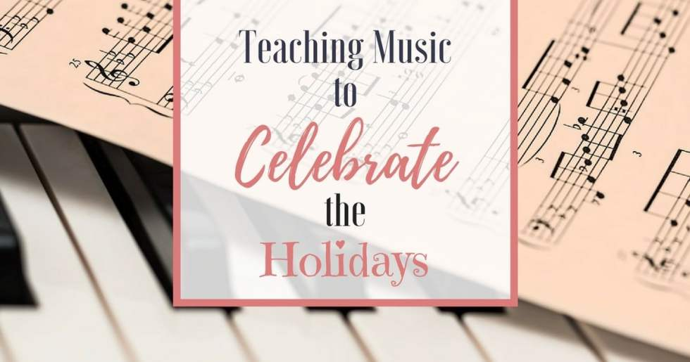 Teaching Music to Celebrate the Holidays