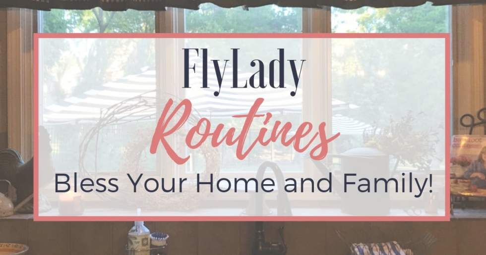 FlyLady Routines — Bless Your Home and Family!