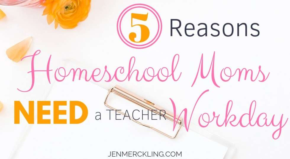Like classroom teachers, Homeschool Moms need workdays to keep organized and learn new skills! Here are 5 Ways Teacher Workdays will help your Homeschool!