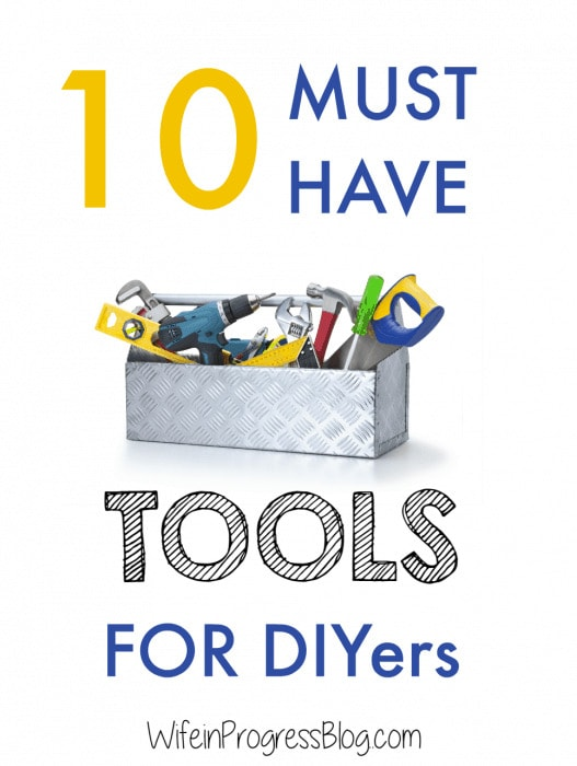If you're a new DIYer, here are 10 must-have tools that should be in your DIY tool kit!
