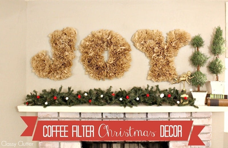 This JOY Christmas sign is made with coffee filters! It's a fun DIY Christmas project for your Christmas decor