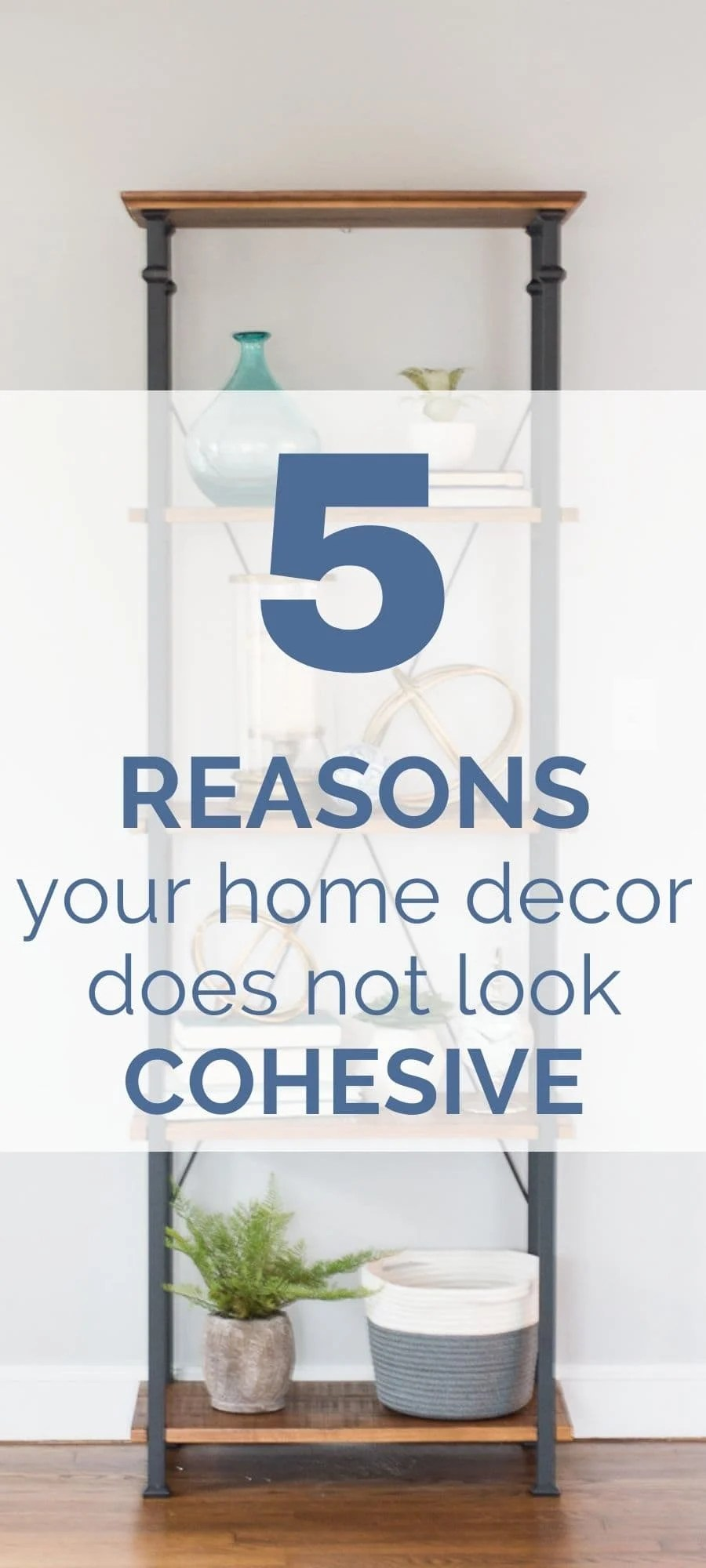 5 reasons your home decor does not look cohesive