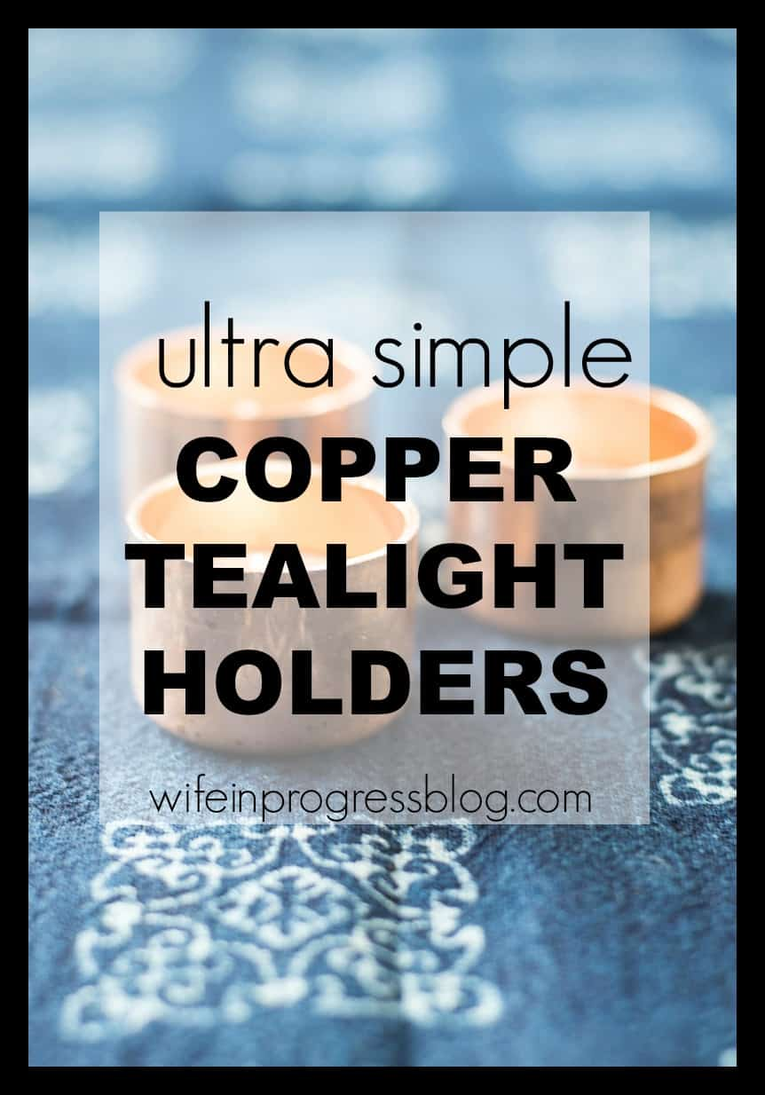 Really easy DIY copper tealight holders made from copper endcaps from the hardware store! What a great idea!