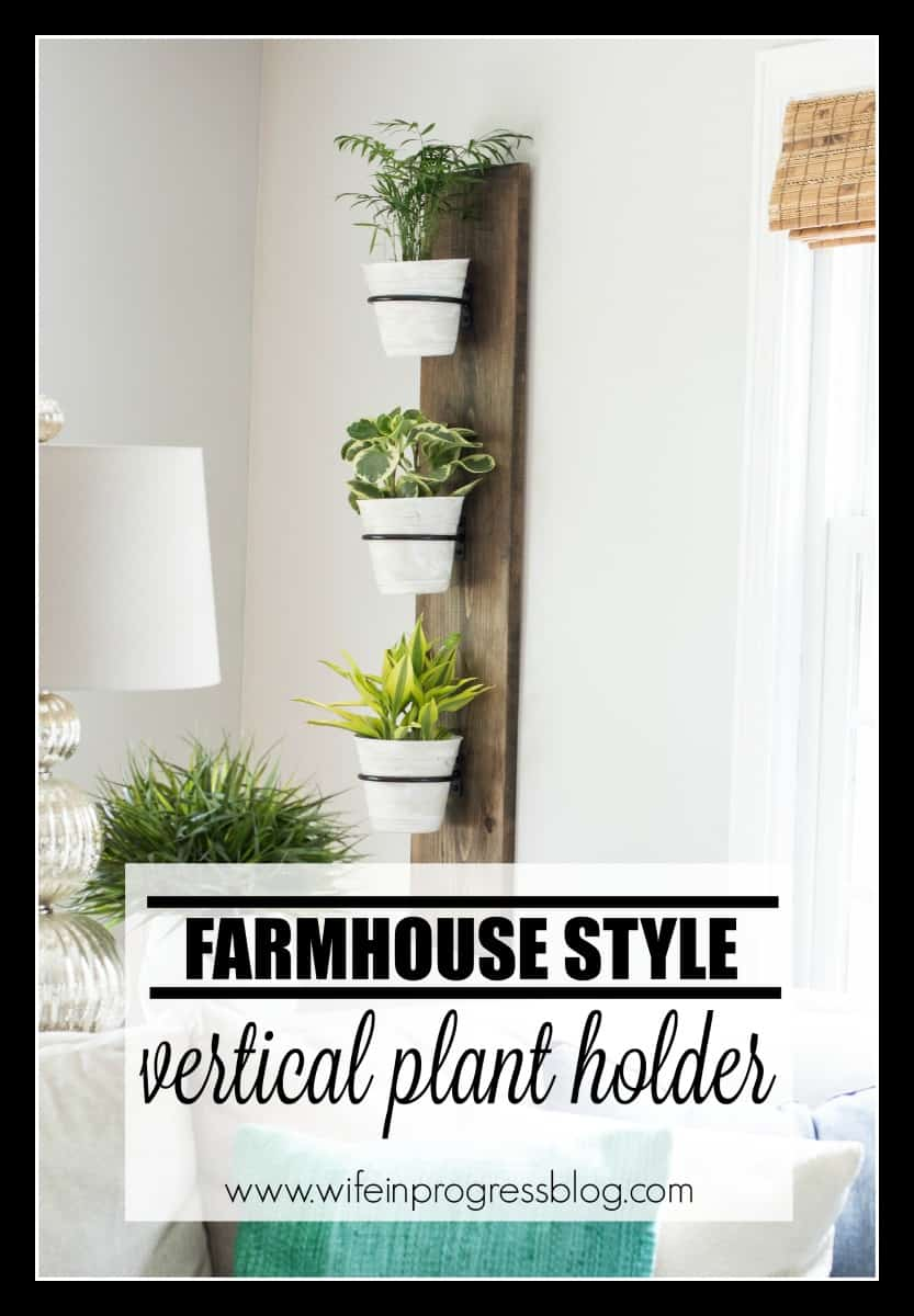 Farmhouse style plant holder | vertical plant holder | DIY farmhouse decor
