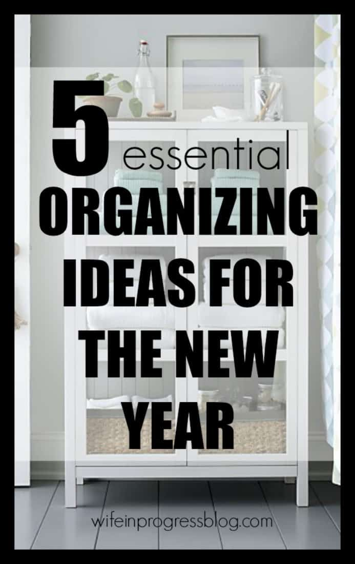 5 essential organizing ideas for the new year