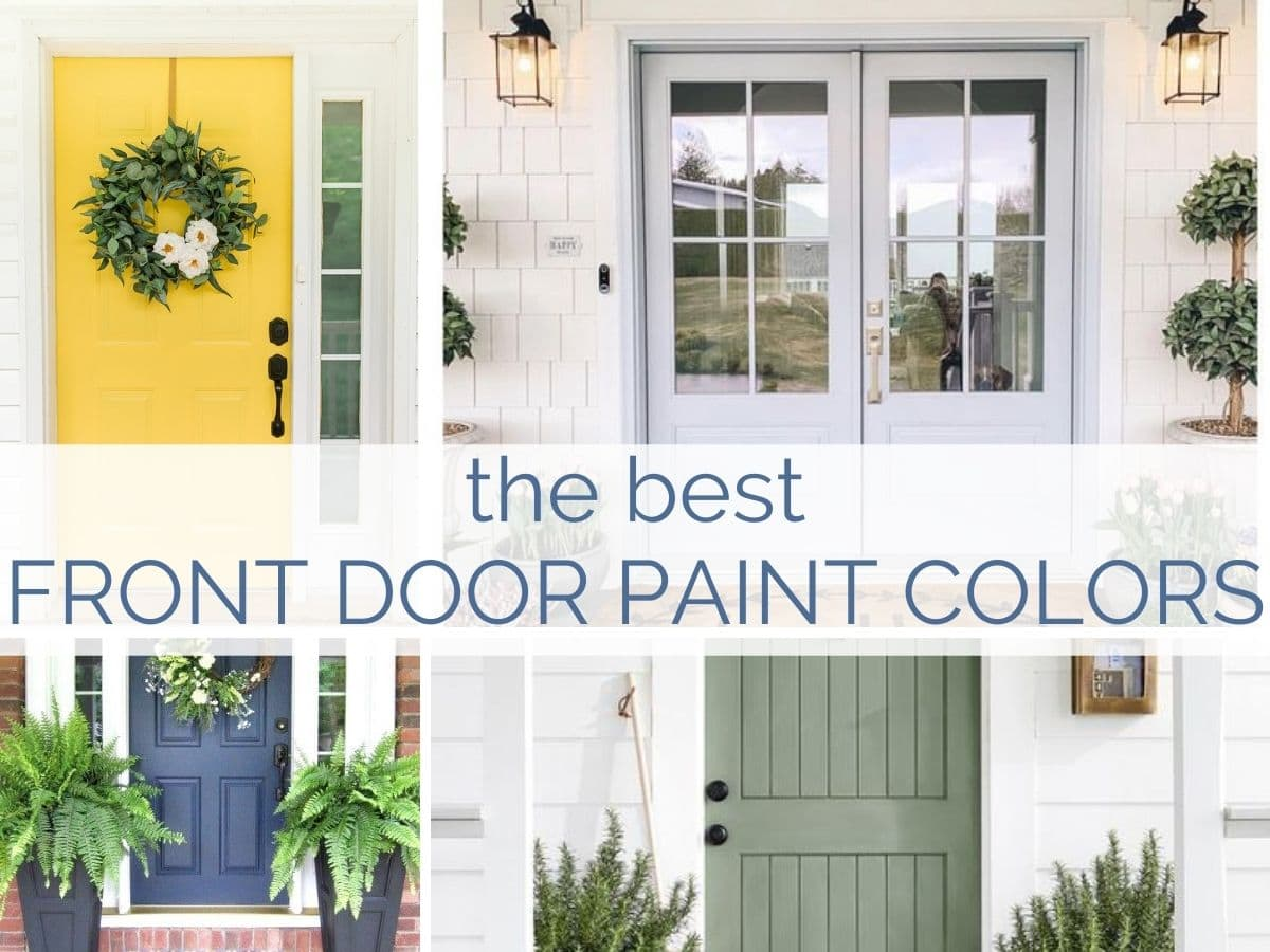 the best paint colors for your front door with text overlay