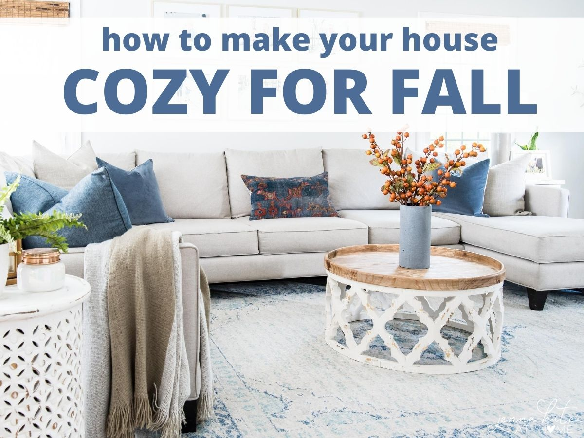 """living room with text that reads \""""how to make your house cozy for fall\"""""""