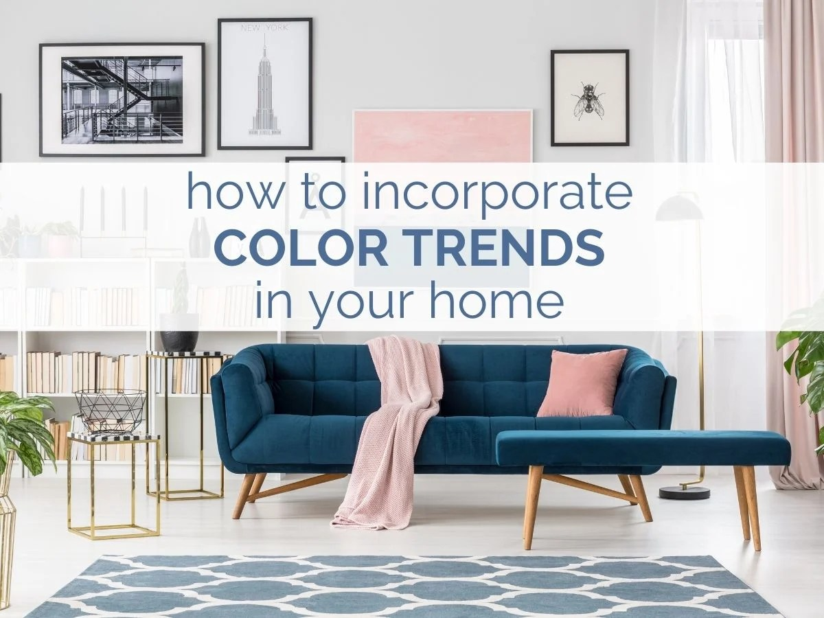 article header image: how to incorporate color trends in your home