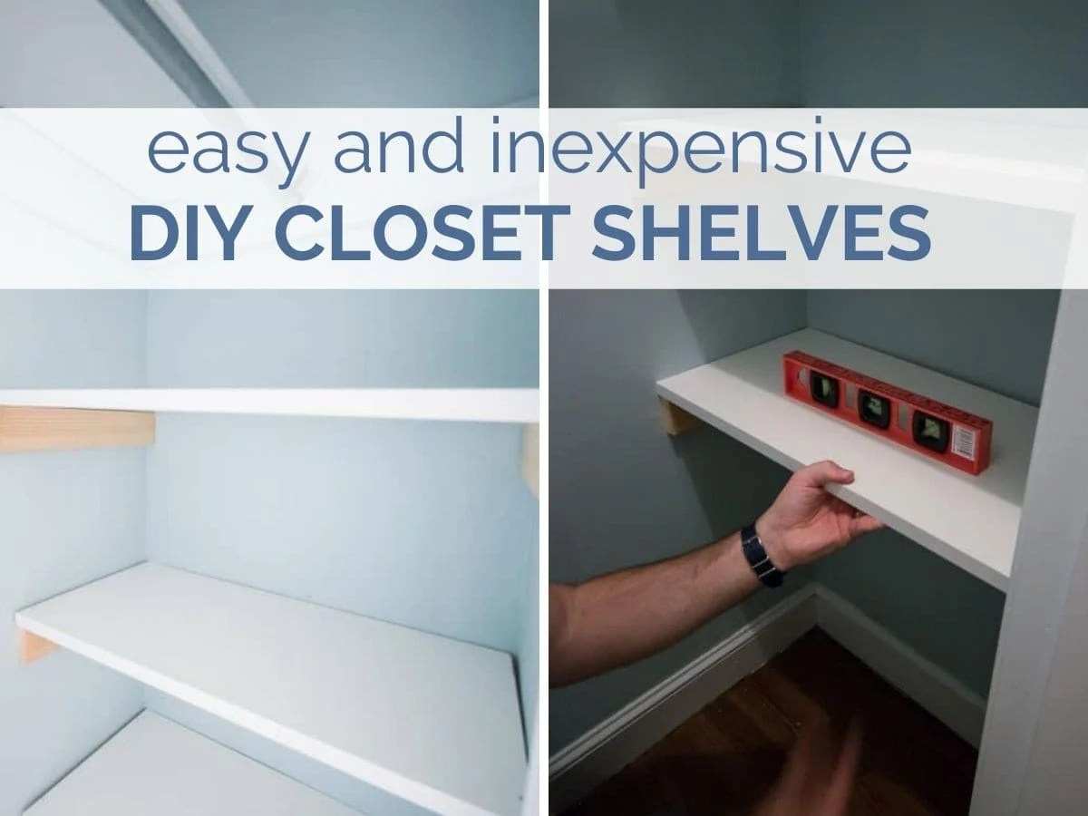 easy and inexpensive DIY closet shelves