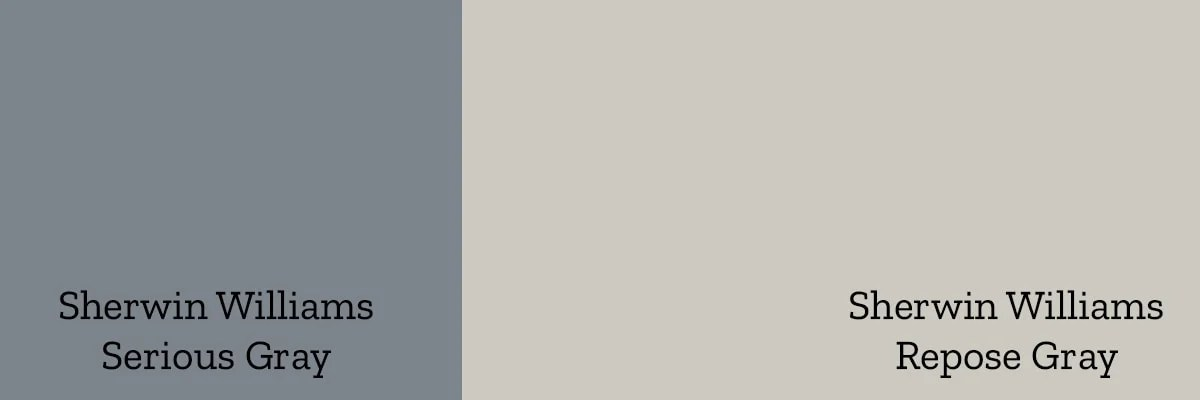 Sherwin Williams Serious Gray and Sherwin Williams Repose Gray