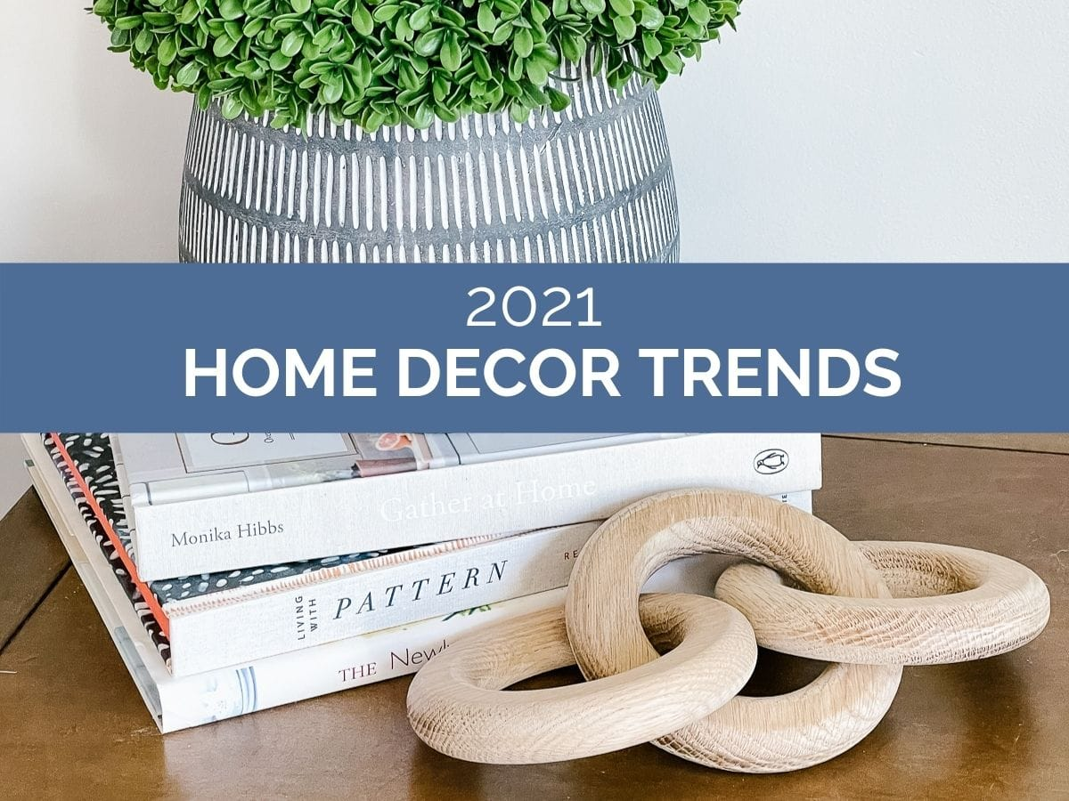 """header image with text overlay that reads """"2021 home decor trends"""""""