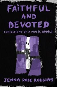 Faithful and Devoted: A Memoir for Depeche Mode Fans