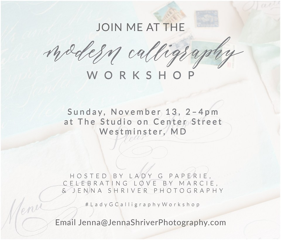 Jenna Shriver Photography_Maryland Wedding Photographer_Lady G Paperie_Calligraphy Workshop_0004.jpg