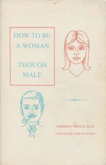 "A picture of the cover of Virginia Prince's book from 1971, ""How to be a Woman Though Male,"" about changing gender but not wanting to change sex."