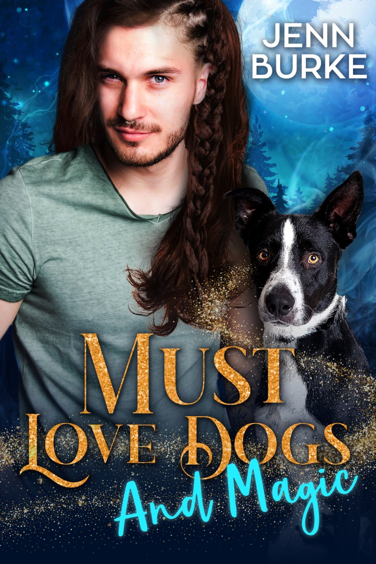 Must Love Dogs...And Magic