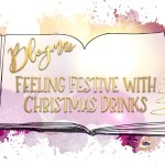 Blogmas Feeling Festive with Christmas Drinks