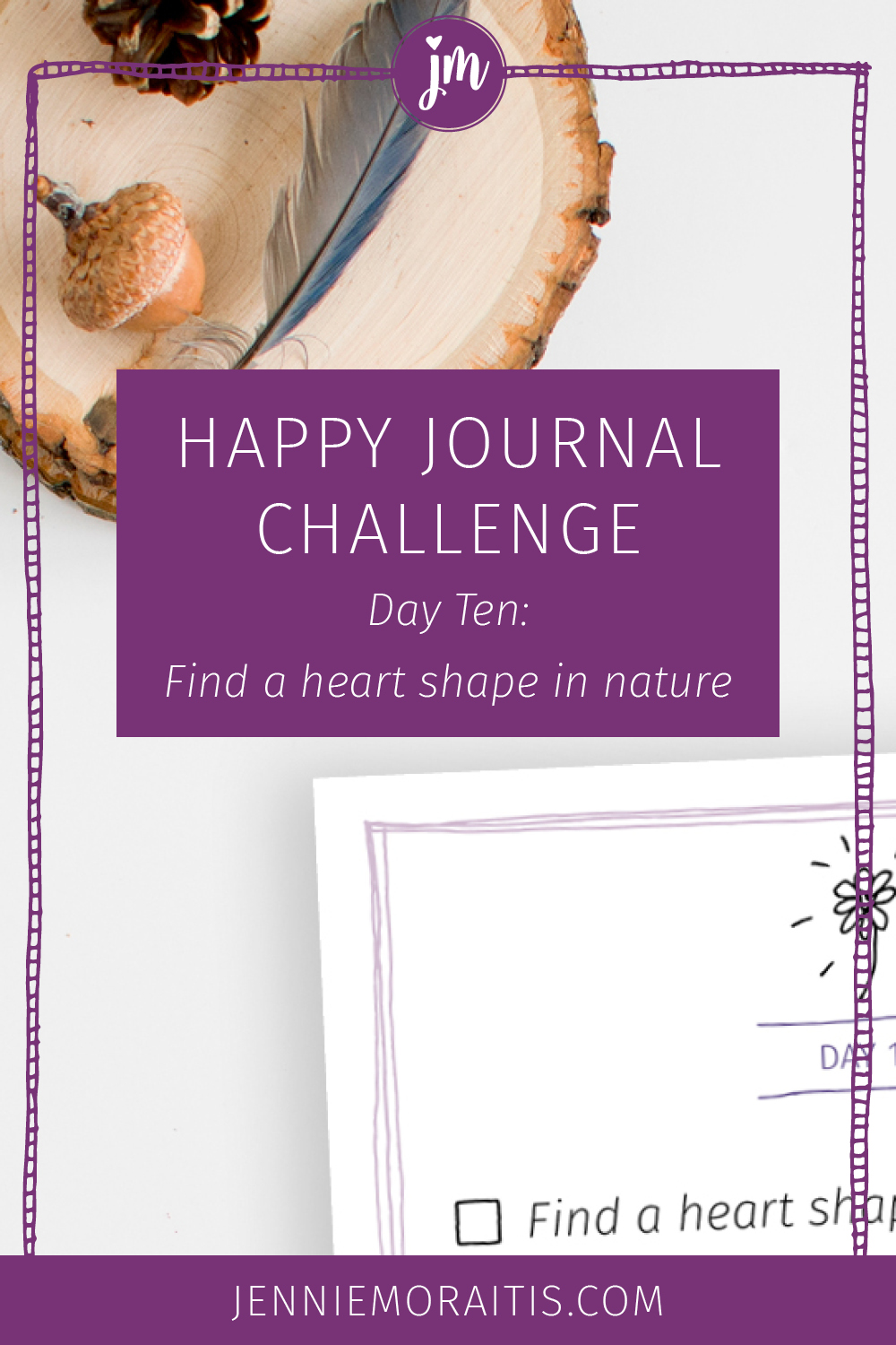 Welcome to the happy journal challenge! Grow your mindfulness and happiness muscles through this creative challenge. Today's prompt is to find a heart shape in nature. Watch the video, and get inspired. :)