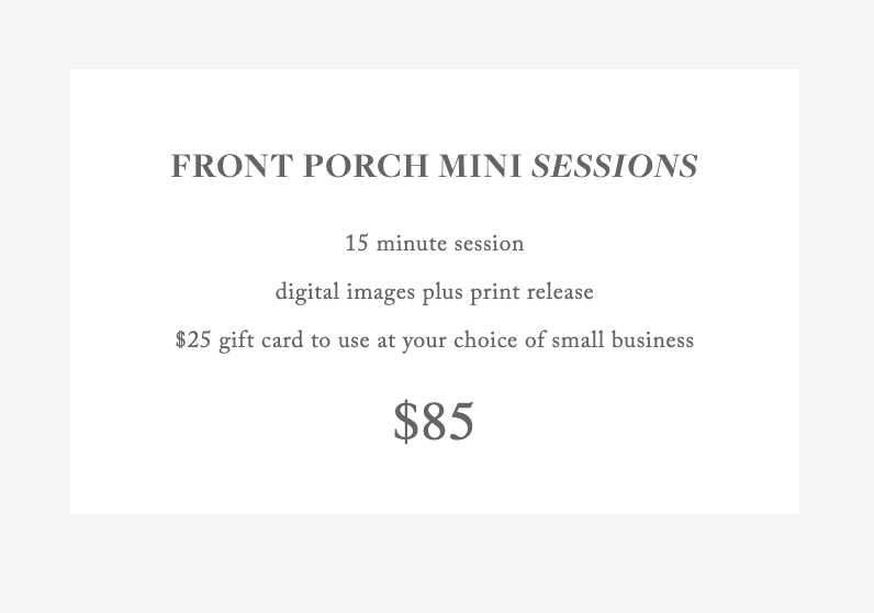 Pricing for front porch mini sessions