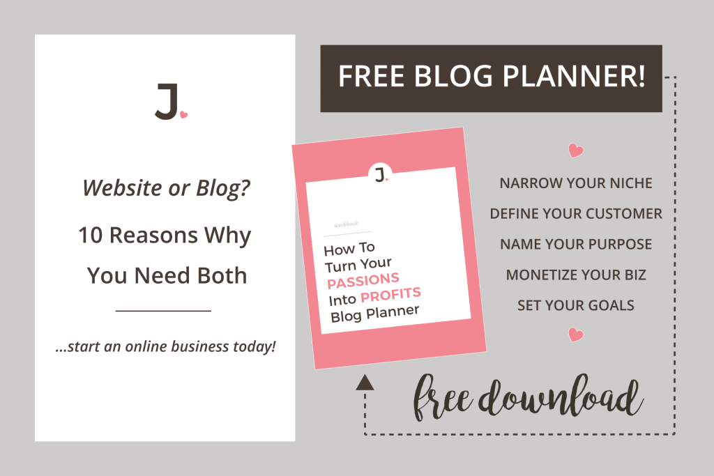 Website or Blog: 10 reasons why you need both. Want to start an online business? Download your FREE Blog Planner at Jennifer-Franklin.com.
