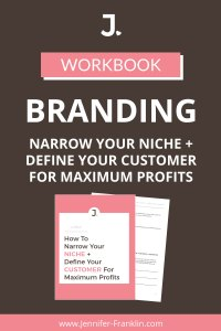 Free Branding Workbook How To Narrow Your Niche and Define Your Customer For Maximum Profits | Jennifer-Franklin.com