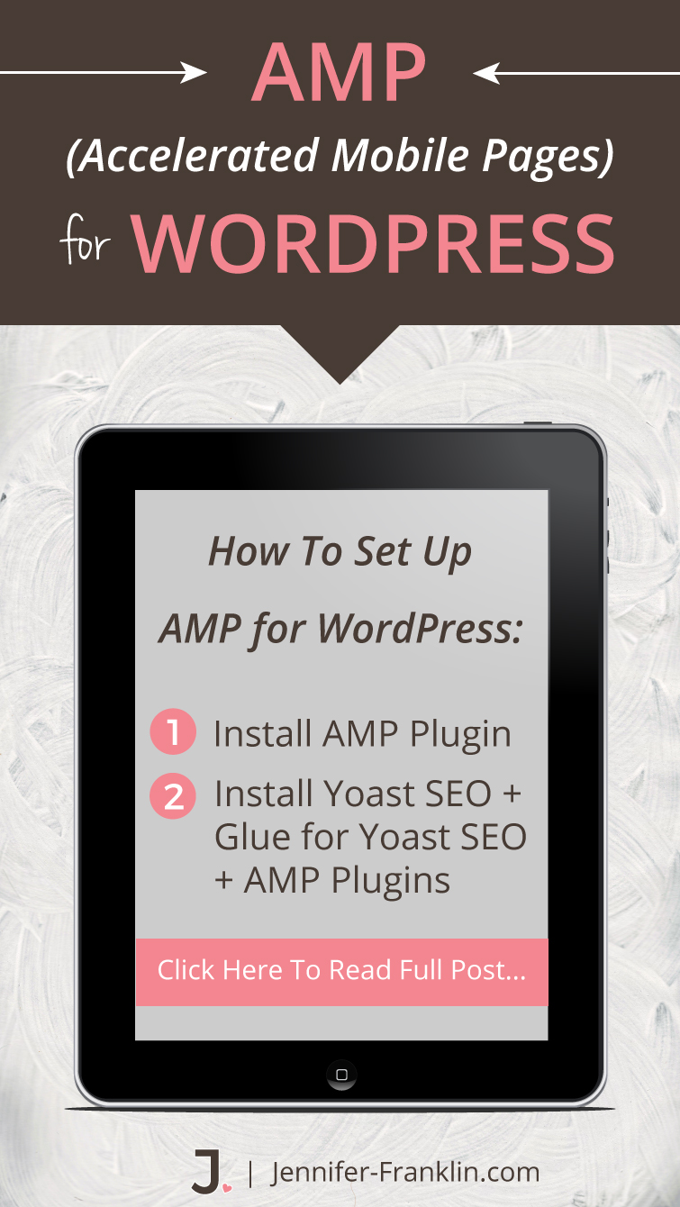 Set Up AMP For WordPress: Accelerated Mobile Pages Project. I show you how to get your WordPress website set up with AMP at Jennifer-Franklin.com.