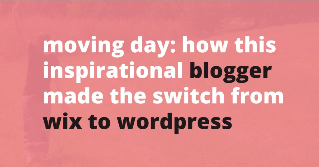 how this inspirational blogger made the switch from wix to wordpress | Jennifer-Franklin.com