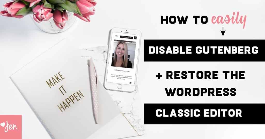 how to disable gutenberg wordpress editor | wordpress classic editor | Jennifer-Franklin.com
