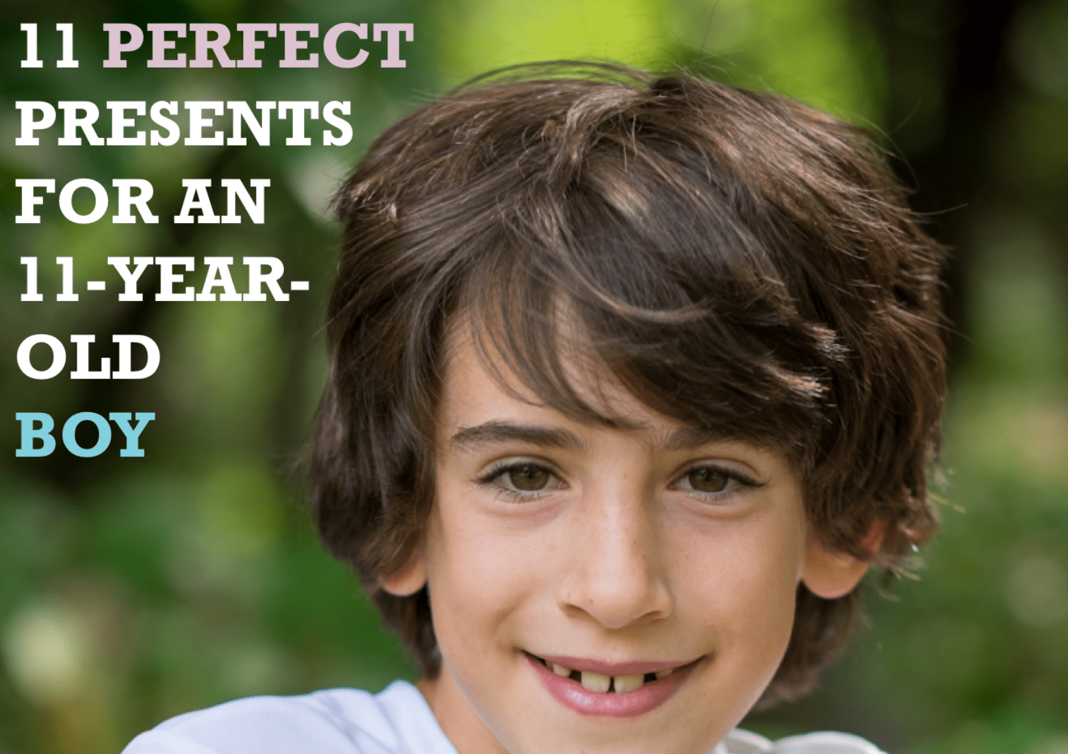 11 Perfect Presents For An 11 Year Old Boy