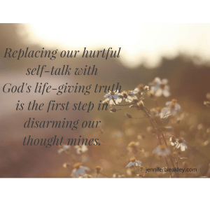Replacing our hurtful self-talk with God's life-giving truth is the first step in thinning our thought mines.