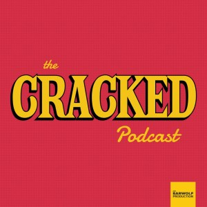 Cracked Podcast