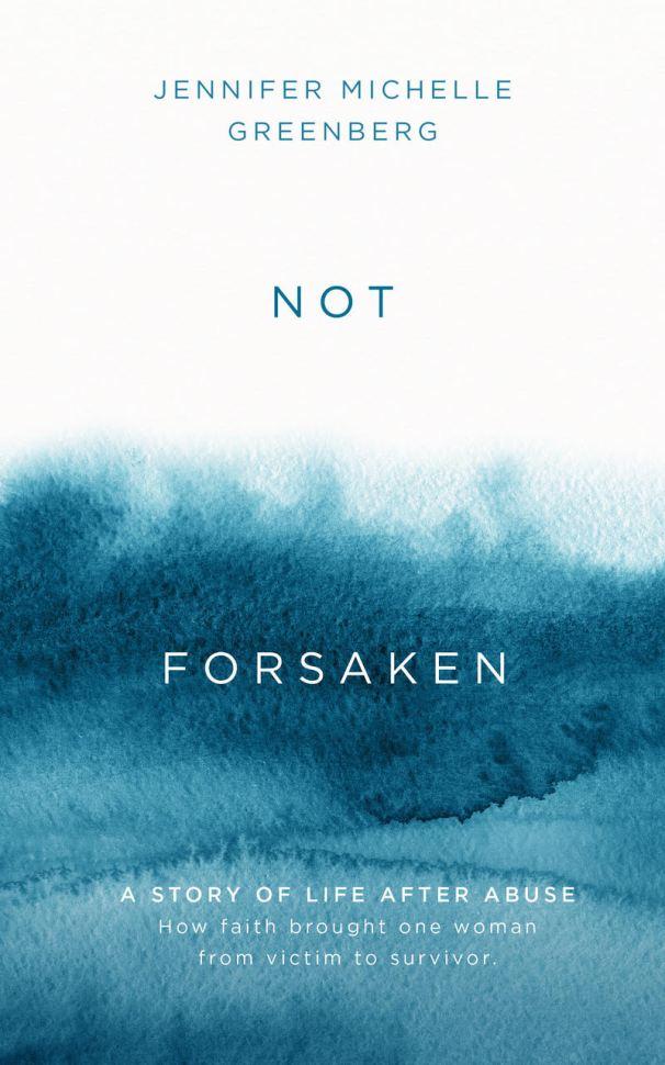 Not Forsaken by Jennifer Michelle Greenberg 2