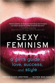 Lessons Learned from Every Book I've Written: 'Sexy Feminism'