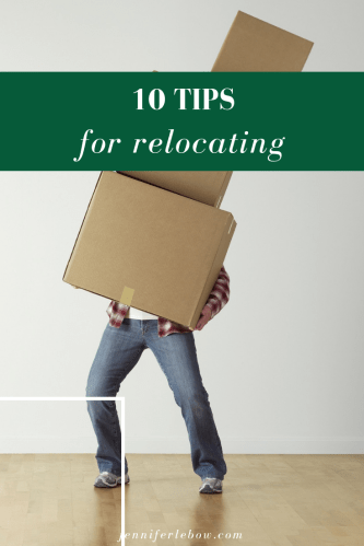 Relocating to a new area can be challenging. Here are 10 tips to make it easier.