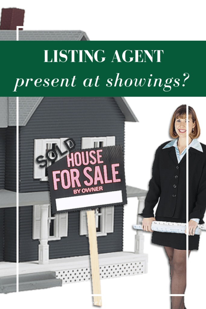 As a seller, are you SURE it makes sense for your listing agent to be present for showings?